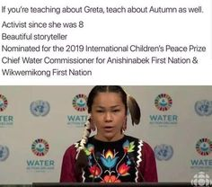 Autumn Peltier, a Anishinaabe girl from Wikwemikong First Nation, addresses world leaders at the United Nations about protecting water. Alternative Energie, The Maxx, Historia Universal, Cultura General, Faith In Humanity Restored, Intersectional Feminism, Badass Women, Equal Rights, Women In History