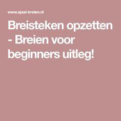 Breisteken opzetten - Breien voor beginners uitleg!