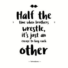 Best Brother Quotes and Sibling Sayings Collection From Boostupliving. Here we've collected more than 100 Best Brother Quotes For you. Cute Brother Quotes, Niece Quotes, Brother And Sister Love, Mom Quotes, Family Quotes, Wisdom Quotes, Qoutes, National Sisters Day, National Sibling Day