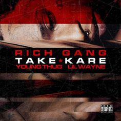 Young Thug and Lil Wayne - Take Kare on Tha Fly Nation