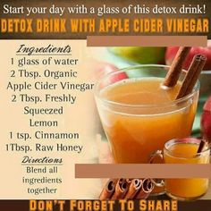Detox drink. Apple cider vinegar (Click link for 12 Reasons Why Apple Cider Vinegar Will Revolutionize Your Health)