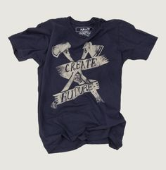 """Taken from the last line of the 76 Garments Mantra, """"Create your Future"""" is a wearable tribute to the principled and persistent men and women who renounce excuses in favor of honest hard work. Dressing, Tee Shirt Designs, School Shirts, Printed Tees, Vintage Tees, Cool Tees, Graphic Tees, Tee Shirts, Trending Outfits"""