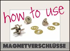Pepelinchen: How to use: Magnetverschlüsse