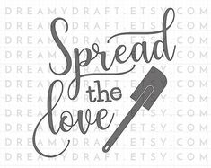 Spread the love SVG cut file Vinyl Crafts, Vinyl Projects, Art Projects, Kitchen Wall Art, Kitchen Signs, Kitchen Decor, Mason Jars, Silhouette Cameo Projects, Silhouette Curio