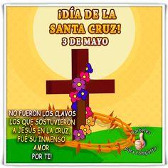 ¡Día de la santa cruz!, 3 de mayo.Imágenes con mensajes de celebraciones religiosas que celebrar y compartir con todas tus redes sociales. Celebration Day, Dear God, Lily, Logos, Facebook, Altar, Margarita, Mom, Santa Cruz