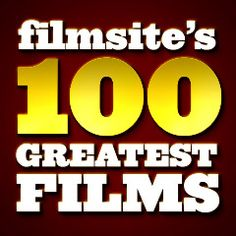 Film Site's 100 Greatest Films of All-time
