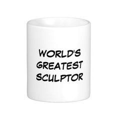"""World's Greatest Sculptor"" Mug"