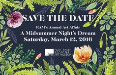SAVE THE DATE for A Midsummer Night's Dream. RAM's Annual Art Affair.