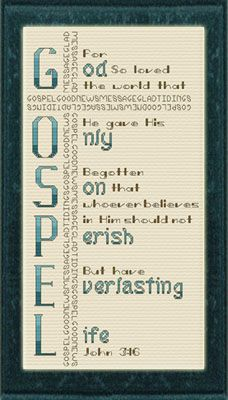 Cross Stitch Design GOSPEL - John By Joyful Expressions - Cross stitch acronym GOSPEL featuring John For God so loved the world that He gave His only begotten Son that whoever believes in Him should not perish but have everlasting life Cross Stitch Fabric, Cross Stitch Charts, Cross Stitch Designs, Cross Stitching, Cross Stitch Embroidery, Learn Embroidery, Embroidery Patterns, Shirt Embroidery, Needlepoint Patterns