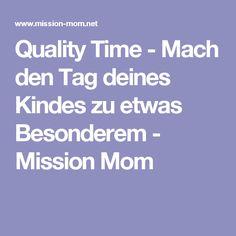 Quality Time - Mach den Tag deines Kindes zu etwas Besonderem - Mission Mom