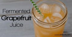 Try your hand at my new favorite ferment: fermented grapefruit juice! So delicious, refreshing and good for you!