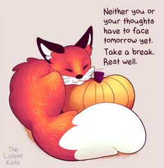 Words of encouragement and cute animals, by The Latest Kate. Inspirational Animal Quotes, Cute Animal Quotes, Motivational Quotes, Cute Animals, Cute Animal Drawings, Cute Drawings, Fox Quotes, Life Quotes Love, Fox Art
