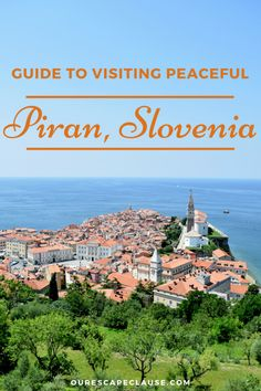 Guide for travel to Piran, Slovenia: click here for what to do, how to get around, why to go, and more.