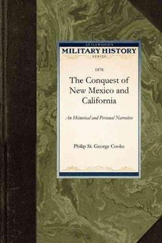 The Conquest of New Mexico and California