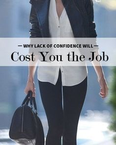 Why Lack of Confidence Will Cost You the Job ~ Levo League #articles