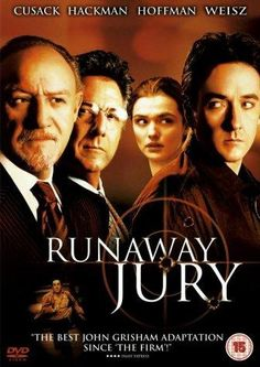 THE RUNAWAY JURY (Film/Book) - Another excellent version of Grisham's book, so few films tell like the book, but apart from a couple, the Grisham films have always been pretty much like the books. This movie, like the book, is Grisham at his peak!