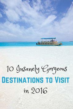 Ten Unforgettable Destinations to Visit in 2016