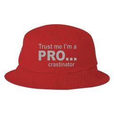 Trust Me I'm A Procrastinator Embroidered Bucket Hat