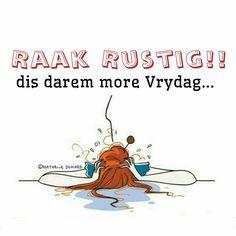 dis darem more Vrydag.