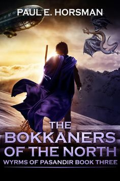 Buy The Bokkaners of the North by Paul E. Horsman and Read this Book on Kobo's Free Apps. Discover Kobo's Vast Collection of Ebooks and Audiobooks Today - Over 4 Million Titles! High Fantasy Books, Fantasy Book Covers, Kindle, Sword And Sorcery, Book Cover Design, Book Publishing, Book Series, My Books, Audiobooks