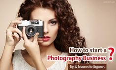 How to Start a Photography Business and get Succeed - Tips for Beginners. Read full article: http://webneel.com/how-to-start-a-photography-business | more http://webneel.com/daily | Follow us www.pinterest.com/webneel