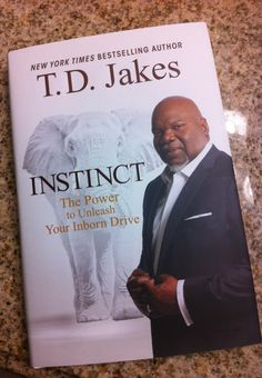 """Instinct"" by T.D, Jakes The Power to Unleash Your Inborn Drive"