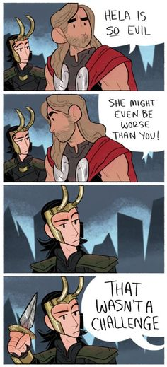 Thor's forcing Loki to step up his game.