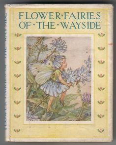 Cicely Mary Barker - Flower Fairies; delightful books to share with small children in the garden