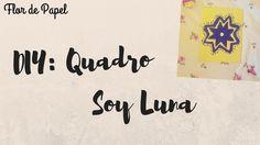 DIY- Quadro Soy Luna |Flor de Papel