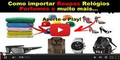 Como importar roupas, relógios, sapatos, celulares, e vários produtos importados, pagando 4 vezes mais barato que no Brasil.