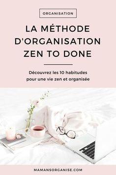 Cliquez ici pour découvrir le résumé des 10 habitudes de la méthode Zen to Done pour une vie harmonieuse, zen et organisée. via @mamansorganise