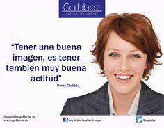 Refleja tu actitud a través de la imagen que proyectas -Rossy Garbbez