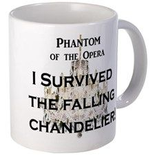 """Phantom of the Opera I Survived the Falling Chande 11 oz Ceramic Mug Phantom Of The Opera """"Falling Chandelier&quot by Strip T's Design Company - CafePress Theatre Nerds, Musical Theatre, Broadway Theatre, Music Of The Night, Love Never Dies, Sing To Me, Unique Coffee Mugs, Phantom Of The Opera, I Survived"""