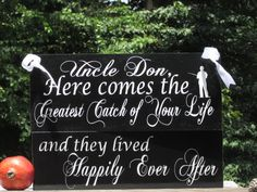Uncle Here comes the Greatest Catch of Your Life / Wedding Ring Bearer Flower Girl Sign / Personalized
