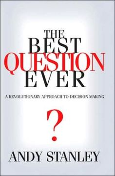 """""""The Best Question Ever"""" by Andy Stanley"""