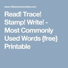 Read! Trace! Stamp! Write! - Most Commonly Used Words {free} Printable