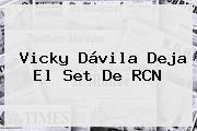 http://tecnoautos.com/wp-content/uploads/imagenes/tendencias/thumbs/vicky-davila-deja-el-set-de-rcn.jpg Vicky Davila. Vicky Dávila deja el set de RCN, Enlaces, Imágenes, Videos y Tweets - http://tecnoautos.com/actualidad/vicky-davila-vicky-davila-deja-el-set-de-rcn/