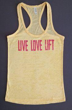 "Live Love Lift- burnout style"" I love your stuff Jenna!!!!!"
