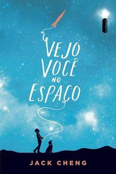 Editora Intrínseca lançará, Vejo você no espaço, de Cheng Jack - Cantinho da Leitura