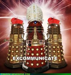 because no one expects the Daleks or the Spanish Inquisition
