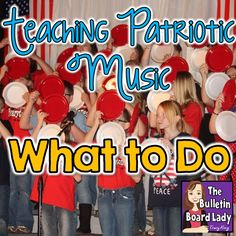 Teaching Patriotic Music - What to Do  Great ideas for teaching patriotic music.  Activities and patriotic songs by grade level inspire you to add more to your curriculum.  Easy lesson plan ideas for incorporating patriotic music are also included.