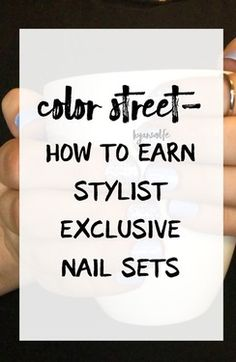 Color Street- How to Earn Stylist Exclusive Nail Sets! Color Street is such an amazing company to work for, especially when they are constantly trying to rewards you for all of your hard work.