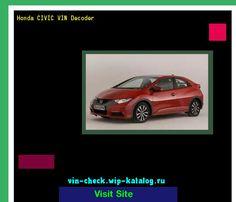Honda CIVIC VIN Decoder - Lookup Honda CIVIC VIN number. 154030 - Honda. Search Honda CIVIC history, price and car loans.