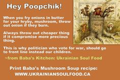 Mushroom Soup Advice  #soup #mushroomsoup #mushroom #mushroomrecipe #ukrainianfood #ukrainianproverb #ukrainiansaying #easterneuropeproverb #ukrainianrecipe #easterneuropefood #funnysaying #funnygrandma #borsh #borshch #borsht #perogies #cabbage #cabbagerolls #holubtsi #ukrainianchristmas #ukrainianeaster #polishfood #babaskitchenukrainiansoulfood #pysanka
