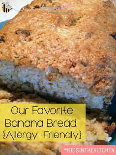 Our Favorite Banana Bread - Allergy Friendly