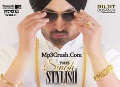 latest best punjabi bollywood  songs djpunjab music mp3 hindi songs.The Upcoming Song Of Diljit Dosanjh The Singh Is So Stylish Lyrics Out Free Download Song and Video.