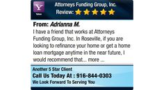 I have a friend that works at Attorneys Funding Group, Inc. In Roseville, if you are...