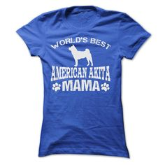 WORLDS BEST AMERICAN AKITA MAMA ٩(^‿^)۶ SHIRTYour shirt is screen printed on high quality material! ==> Dont delay! Please Order it now!AMERICAN AKITA, AMERICAN AKITA MOM, AMERICAN AKITA MAMA, MAMA, MOM, MOTHER DAY, I LOVER AMERICAN AKITA, AMERICAN AKITA LOVERS