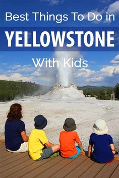 Our top 10 things to do in Yellowstone National Park with kids. Plenty of inspiration and a few hidden gems, not just for families!