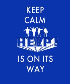 The Beatles poster - Keep Calm HELP! Is On Its Way